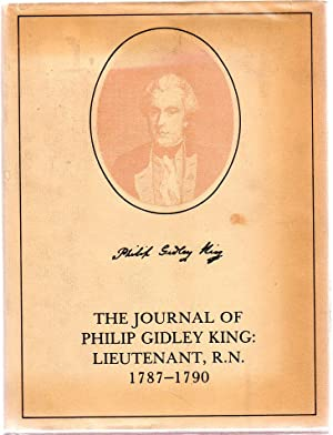 The Journal of Philip Gidley King, Lieutenant,: Fidlon, Paul G.