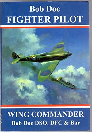 Bob Doe: Fighter Pilot : The Story of One of the Few (SIGNED COPY)