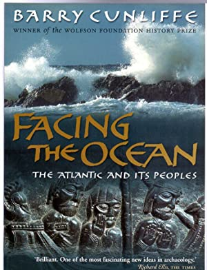 Facing the Ocean : The Atlantic and Its Peoples, 8000 BC to AD 1500