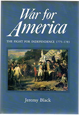 War for America : The Fight for Independence 1775-1783