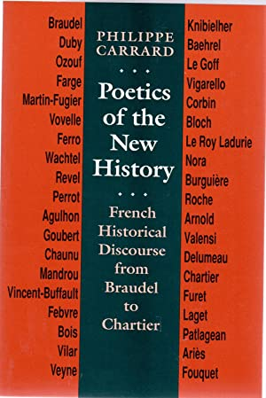 Poetics of the New History : French Historical Discourse from Braudel to Chartier