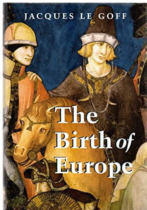 The Birth of Europe : 400-1500