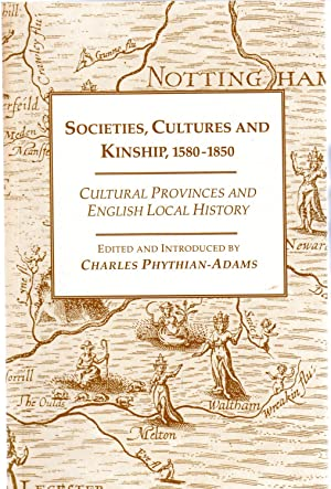 Societies, Cultures and Kinship 1580-1850 : Cultural Provinces and English Local History
