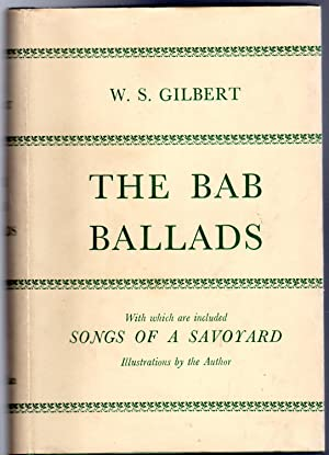 The Bab Ballads with Which are Included the Songs of a Savoyard