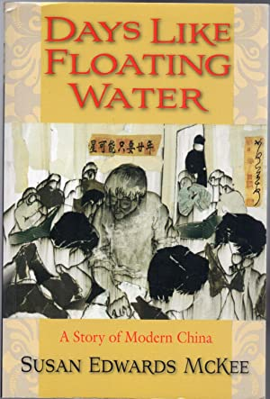 Days Like Floating Water : A Story of Modern China