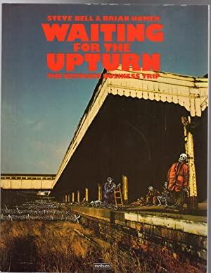 Waiting for the Upturn : The Ultimate Business Trip (SIGNED COPY)