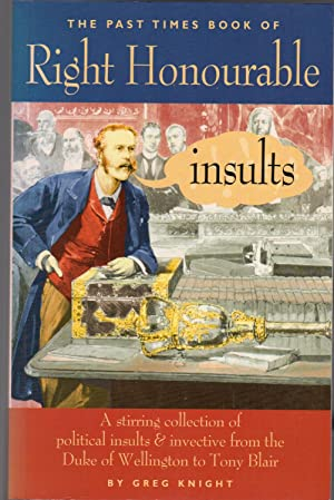 The Past Times Book of Right Honourable Insults