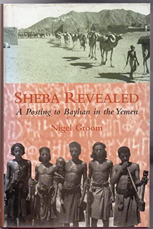 Sheba Revealed : A Posting to Bayhan in the Yemen