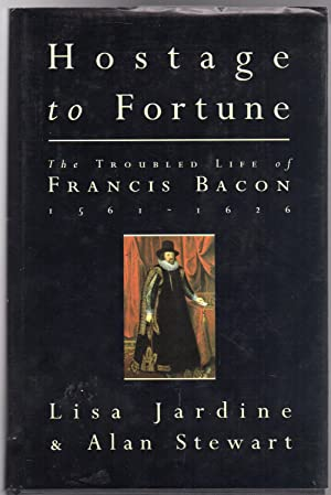 Hostage To Fortune : Troubled Life of Francis Bacon (1561-1626) SIGNED COPY
