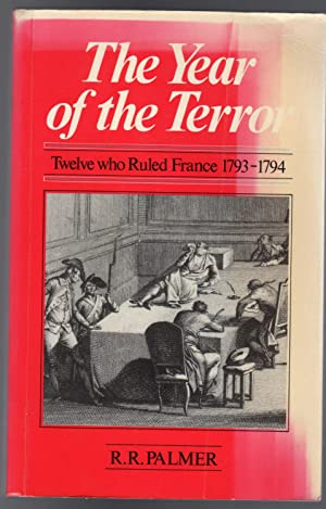 The Year of the Terror : Twelve Who Ruled France, 1793-94