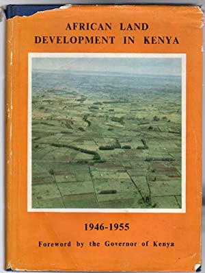 African Land Development In Kenya 1946-1955
