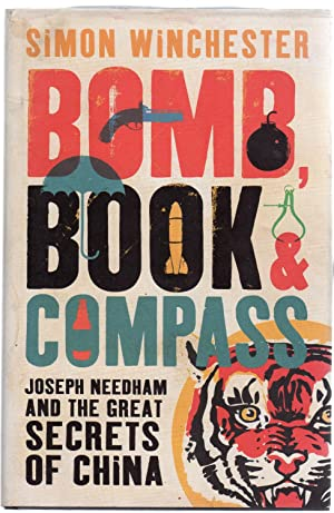 Bomb, Book and Compass : Joseph Needham and the Great Secrets of China (SIGNED COPY)