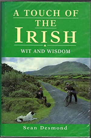 A Touch of the Irish : Wit and Wisdom and a Bit o' Blarney