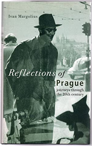 Reflections of Prague: Journeys Through the 20th Century