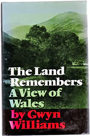 The Land Remembers : A View of Wales
