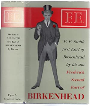 The Life of F.E. Smith - First: The Second Earl