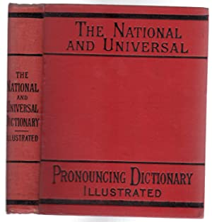 The National and Universal Illustrated Pronouncing Dictionary of the English Language