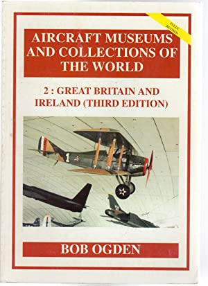 Aircraft Museums and Collections of the World : 2 - Great Britain and Ireland