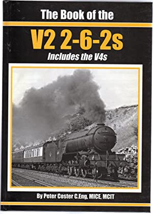 The Book of the V2 2-6-2s : Includes the V4s
