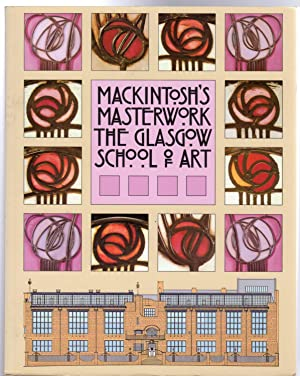 Mackintosh's Masterwork : Glasgow School of Art