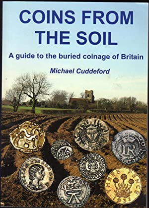 Coins from the Soil : A Guide to the Buried Coinage of Britain