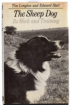 The Sheep Dog : Its Work and Training (SIGNED COPY)
