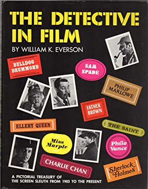The Detective in Film : Pictorial Treasury of the Screen Sleuth from 1903 to the Present