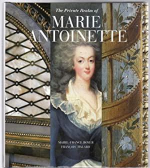 The Private Realm of Marie-Antoinette
