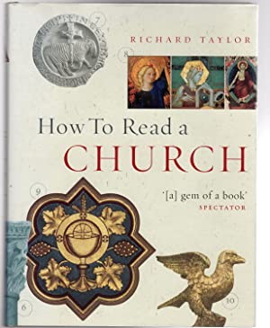How to Read a Church : An Illustrated Guide to Images, Symbols and Meanings in Churches and Cathe...