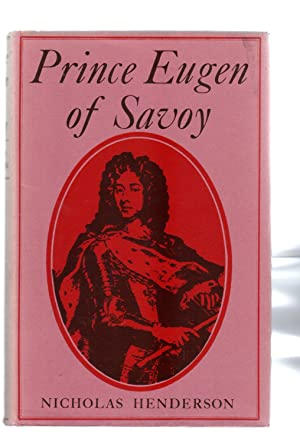 Prince Eugen of Savoy : A Biography: Henderson, Nicholas