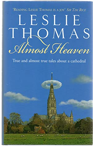 Almost Heaven : True and almost true tales about a Catherdal (SIGNED COPY)