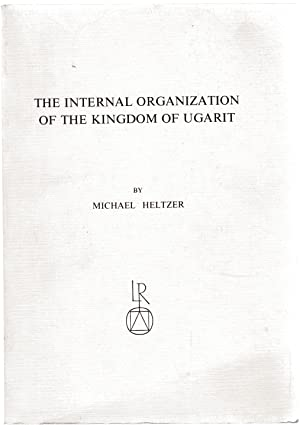 The Internal Organization of the Kingdom of Ugarit