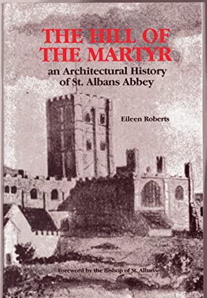 The Hill of the Martyr : Architectural History of St. Albans Abbey