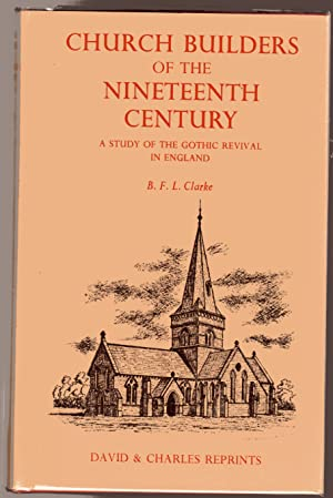 Church Builders of the Nineteenth Century : A Study of the Gothic Revival in England