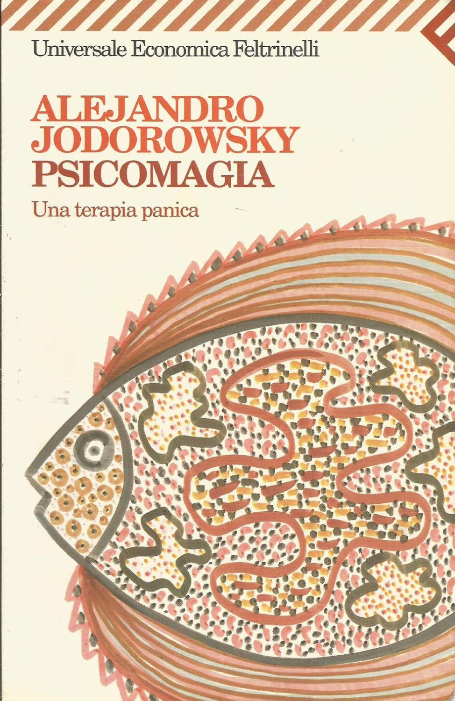 Psicomagia. Una terapia panica - Alejandro Jodorowsky