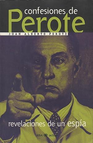 Confesiones de Perote: Revelaciones de un espía: Juan Alberto Perote