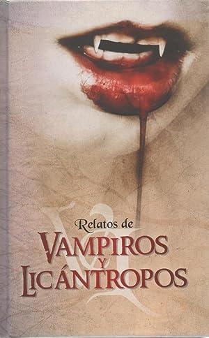 Relatos de vampiros y licántropos: VV.AA.