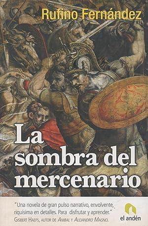 La sombra del mercenario: Memorias de un: Rufino Fernández
