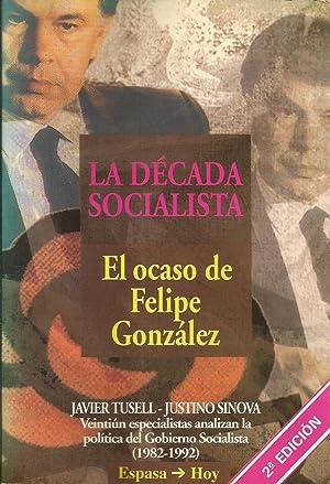 La Década Socialista: El ocaso de Felipe: Tusell, Javier; Sinova,