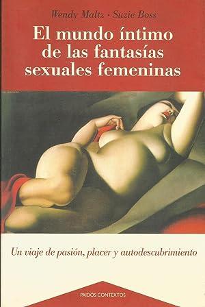 El mundo íntimo de las fantasías sexuales femeninas: Maltz, Wendy; Boss, Suzie
