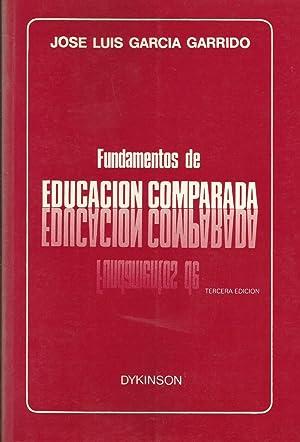 Fundamentos de Educación Comparada: José Luis García Garrido