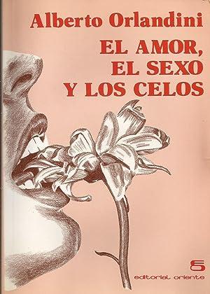 El Amor,el Sexo y los Celos: Orlandini, Alberto