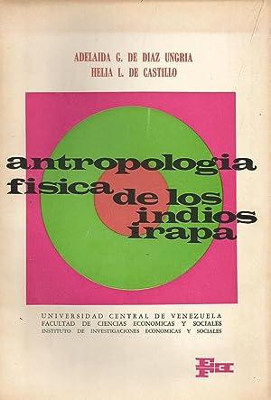 Antropología física de los indios Irapa: Adelaida G. de