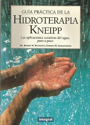 Guía Práctica de la Hidroterapia Kneipp: Robert M. Bachmann