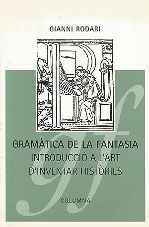 Gramàtica de la Fantasia: Introducció a l'art d'inventar històries: ...