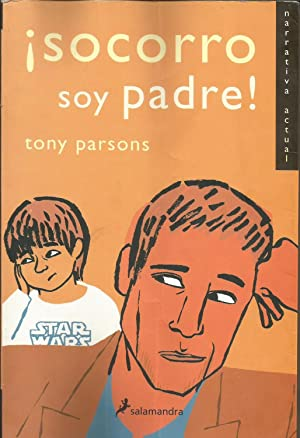 Socorro soy padre!: Tony Parsons