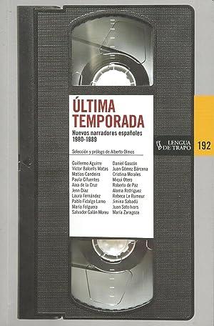 Última temporada: Nuevos narradores españoles 1980-1989: Alberto Olmos (Selecc.)