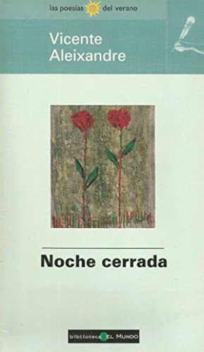 Noche cerrada: Vicente Aleixandre