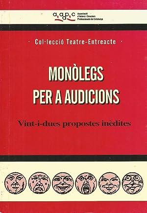 Monòlegs per a audicions: Vint-i-dues propostes inèdites: VV.AA.