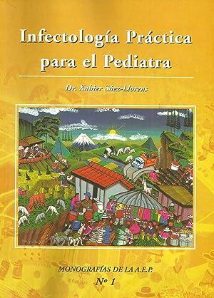 Infectología práctica para el Pediatra: Xabier Sáez-Llorens